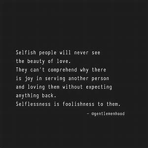 Best 25+ Selfle... Selfish Time Quotes