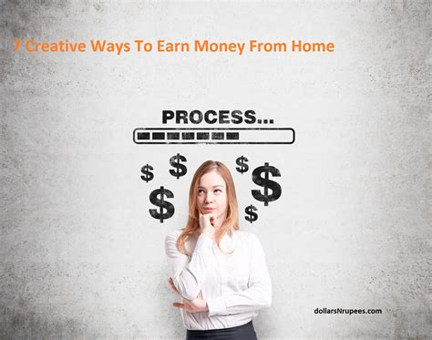 7 Creative Ways To Earn Money From Home  Dollars & Rupees