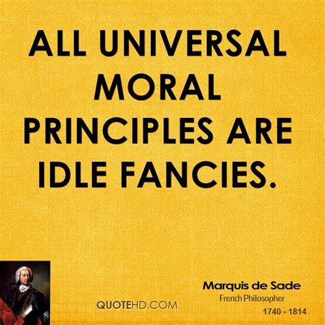 all universal moral principles are idle fancies by marquis de sade like success