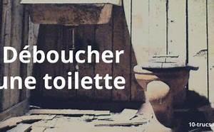 Déboucher Les Toilettes : truc pour la maison ~ Melissatoandfro.com Idées de Décoration