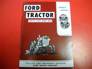 Ford Tractor Owners Operators Manual Reproduction 600 800