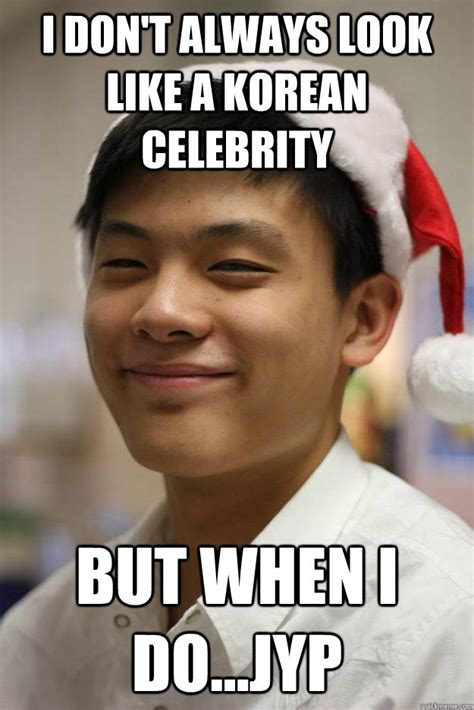 Asian College Freshman Meme - i don t always look like a korean celebrity but when i do jyp most interesting asian boy