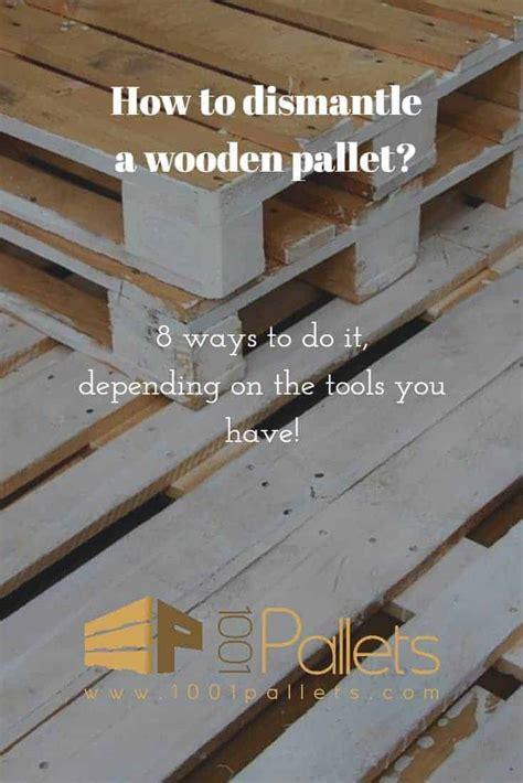 learn   ways  dismantle  wooden pallet pallet