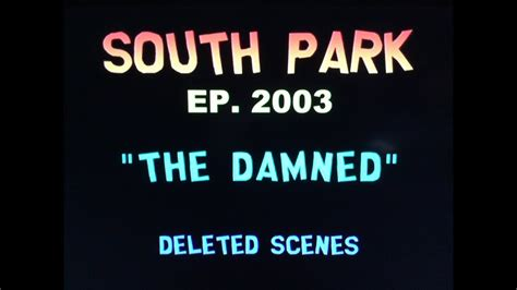 south park  damned deleted scene   youtube