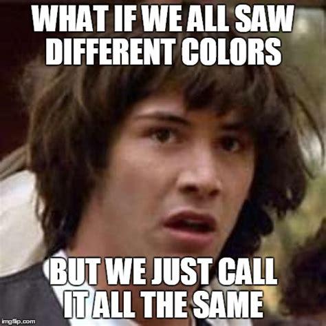 Different Memes - conspiracy keanu meme imgflip