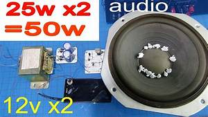 Simple Audio Amplifier  How To Make A 12v 50w Amplifier