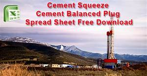 Cement Squeeze And Cement Balanced Plug Spreadsheet Free