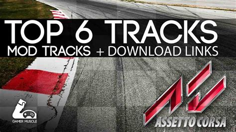 Top 6 Mod Tracks For Assetto Corsa  [with Download Links