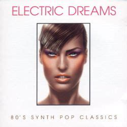 The ministry of sound label's anthems: Electric Dreams: '80s Synth Pop Classics - Various Artists   Songs, Reviews, Credits   AllMusic