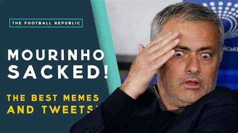 Jose Meme Jos 233 Mourinho Sacked By Chelsea The Best Memes Tweets