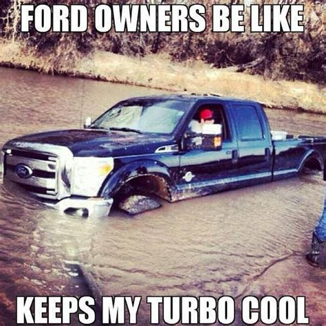 Truck Memes - ford owners be like keeps my turbo cool funny truck meme image