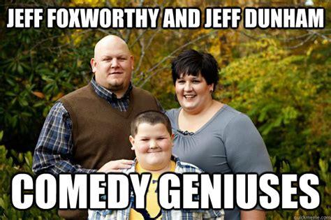 Jeff Dunham Memes - jeff foxworthy and jeff dunham comedy geniuses happy american family quickmeme