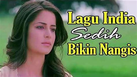 lagu india sedih  membuat jutaan  menangis