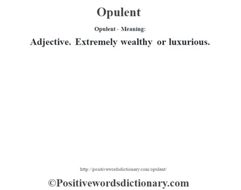 Opulent Meaning by Opulent Definition Opulent Meaning Positive Words