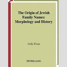 The Origin Of Jewish Family Names Morphology And Historyebookoid