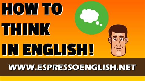 How To Speak Fluent English Learn To Think In English! Doovi