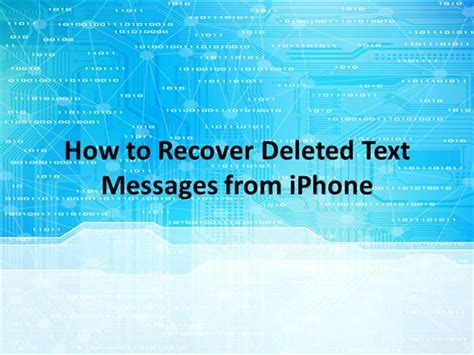 how to recover deleted texts on iphone how to recover deleted text messages from iphone authorstream
