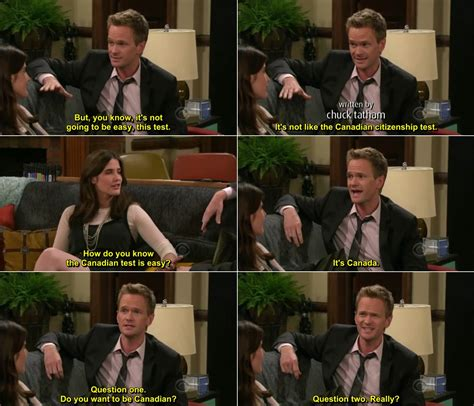How I Met Your Mother Memes - barney makes fun on robin s canadian citizenship ways on how i met your mother