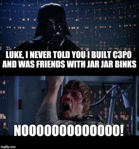 Jar Jar Binks Memes - 25 best ideas about jar jar binks on pinterest starwars nerd and star wars
