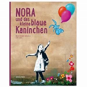 Das Kleine Blaue : nora und das kleine blaue kaninchen buch streetart layup ~ Lizthompson.info Haus und Dekorationen