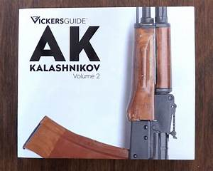 Book Review  Vickers Guide To The Kalashnikov  Volume Ii