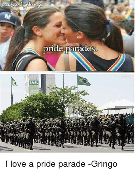 Gay Parade Meme - 25 best memes about brilliant brazilian brilliant brazilian memes