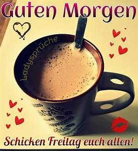 Lustige Guten Morgen Kaffee Bilder : freitag gb pics guten morgen pinterest freitag wochentage und guten morgen ~ Frokenaadalensverden.com Haus und Dekorationen