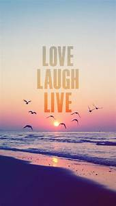 That's how life should be Love Laugh Live iPhone