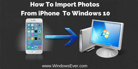how to a from to iphone how to import photos from iphone to windows 10
