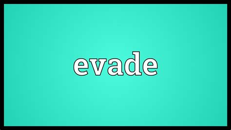 Evade Meaning Youtube