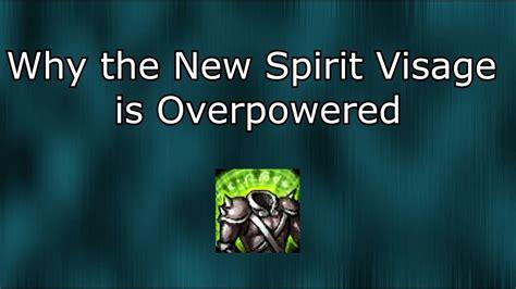 spirit visage  overpowered league