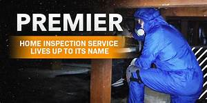 U201cpremier U201d Home Inspection Service Lives Up To Its Name