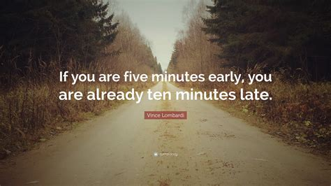 "Vince Lombardi Quote ""if You Are Five Minutes Early, You Are Already Ten Minutes Late"" (12"