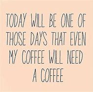 I Need Coffee Quotes Funny