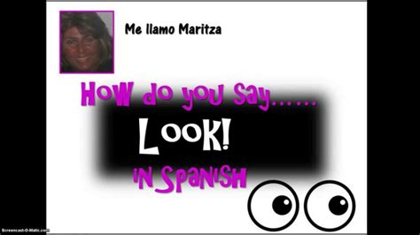 How Do You Say 'look' In Spanish