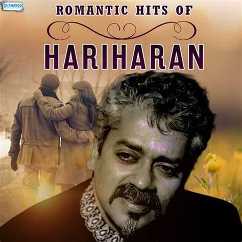 Romantic Hits of Hariharan Songs Download: Romantic Hits ...