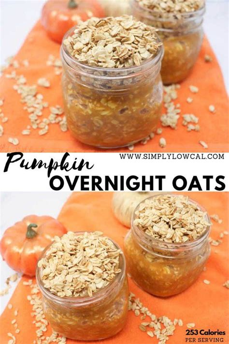 Try one of these 15 simple & healthy overnight oats breakfast recipes. Healthy Pumpkin Overnight Oats - Vegan, Low-Calorie | Recipe | Low calorie breakfast, Pumpkin ...