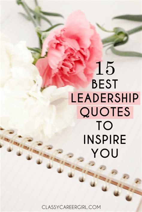 leadership quotes  inspire  classy