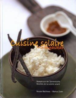 cuisine solaire cuisine solaire madagaskar rezepte aus der sonnenküche