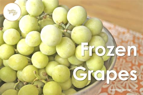 Healthy Grocery Girl How To Frozen Grapes