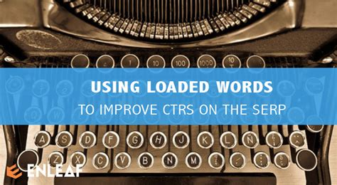 loaded words  improve ctrs   serp
