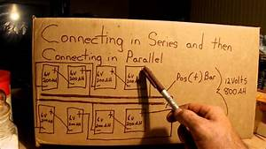 Connecting Batteries In Series And Then In Parallel