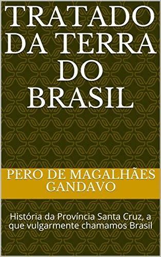 Baixar Ebook Tratado da Terra do Brasil História da ...