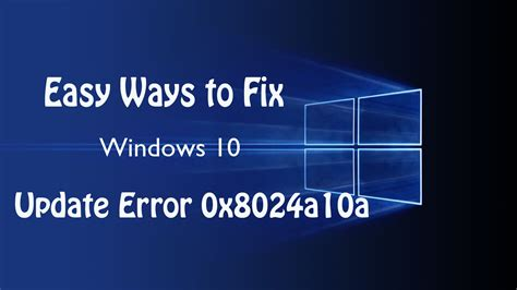Fix Windows 10 Update Error 0x8024a10a  Ways To