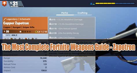 complete fortnite weapons guide zapotron ugmcom