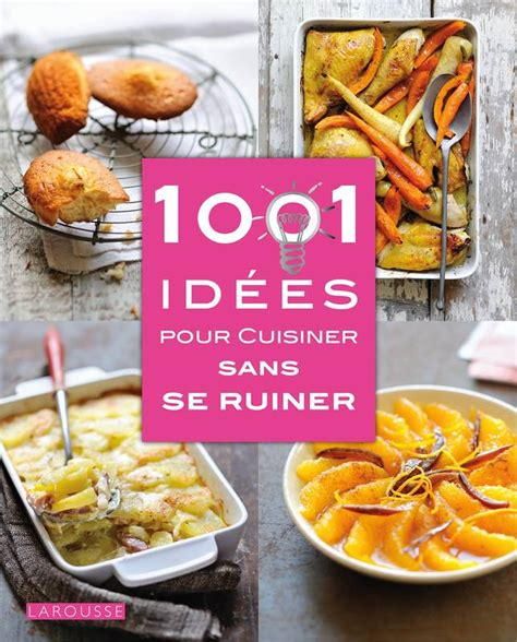 r馮ime sans cuisiner livre 1001 id 233 es pour cuisiner sans se ruiner camille