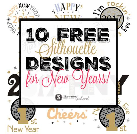 free silhouette cameo designs set of 10 free silhouette designs for new years 2017