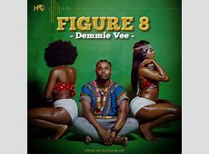 Demmie Vee Figure 8 [MP3 DOWNLOAD]