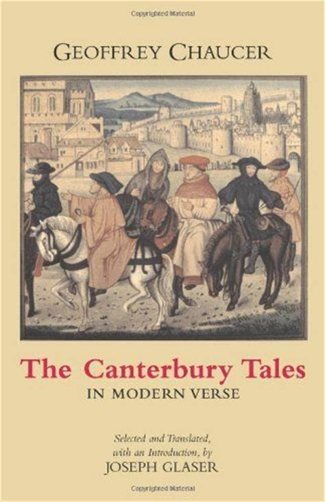 the canterbury tales in modern verse by geoffrey chaucer 9 95 publication march 30 2005