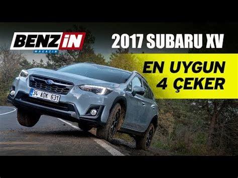 benzin rasenmä test 2017 2017 subaru xv test s 220 r 220 ş 220 benzin magazin